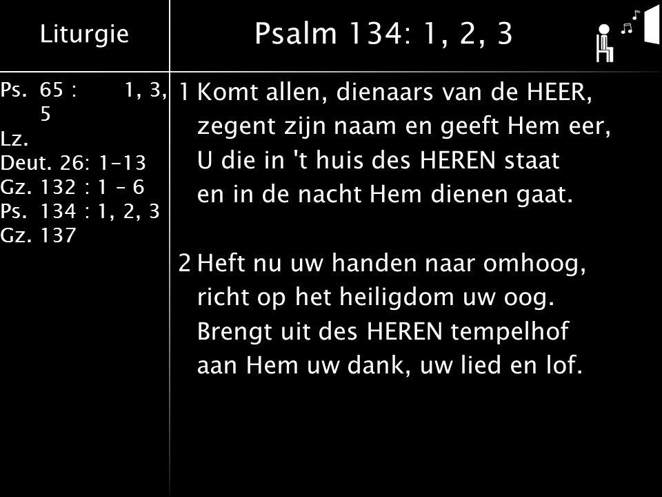 Psalm 134: 1, 2, 3