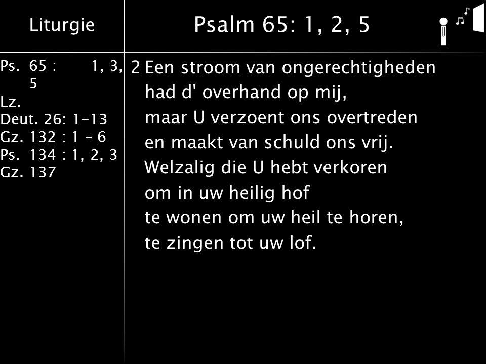 Psalm 65: 1, 2, 5