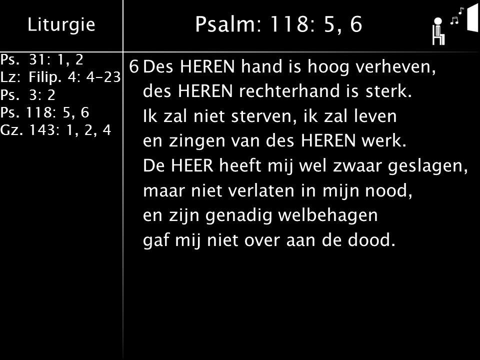 Psalm: 118: 5, 6