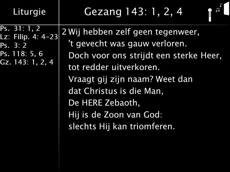 Gezang 143: 1, 2, 4