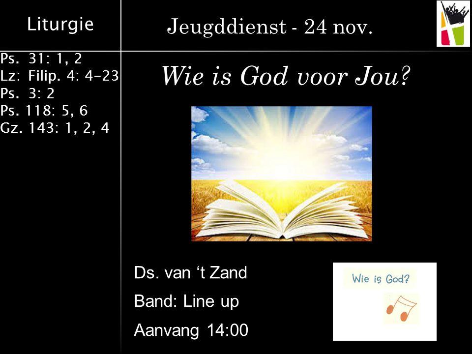 Wie is God voor Jou Jeugddienst - 24 nov. Ds. van 't Zand