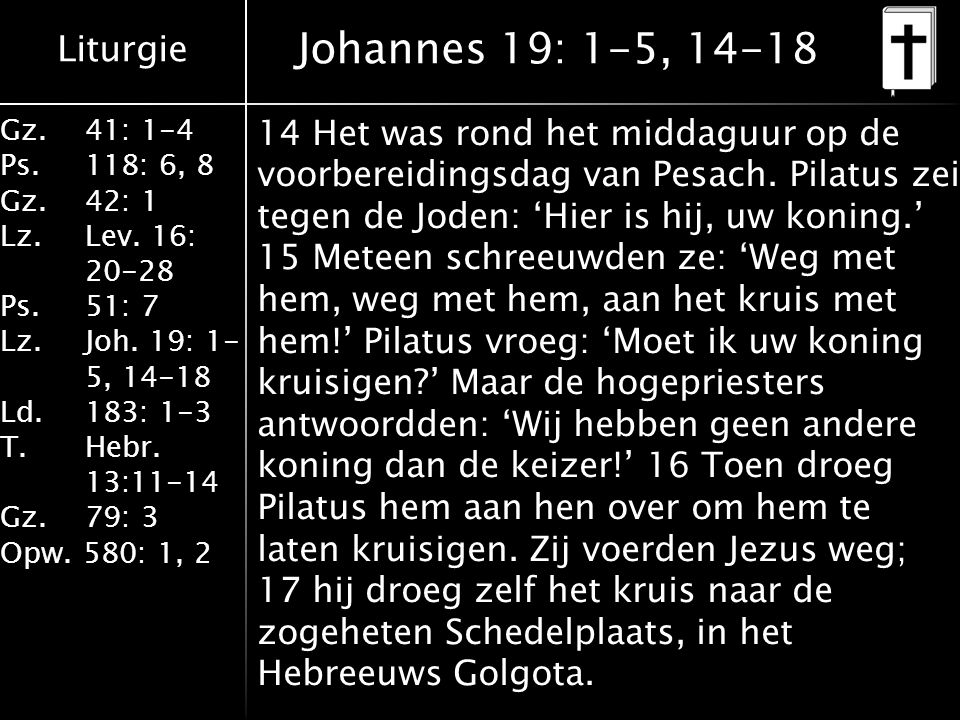 Johannes 19: 1-5, 14-18