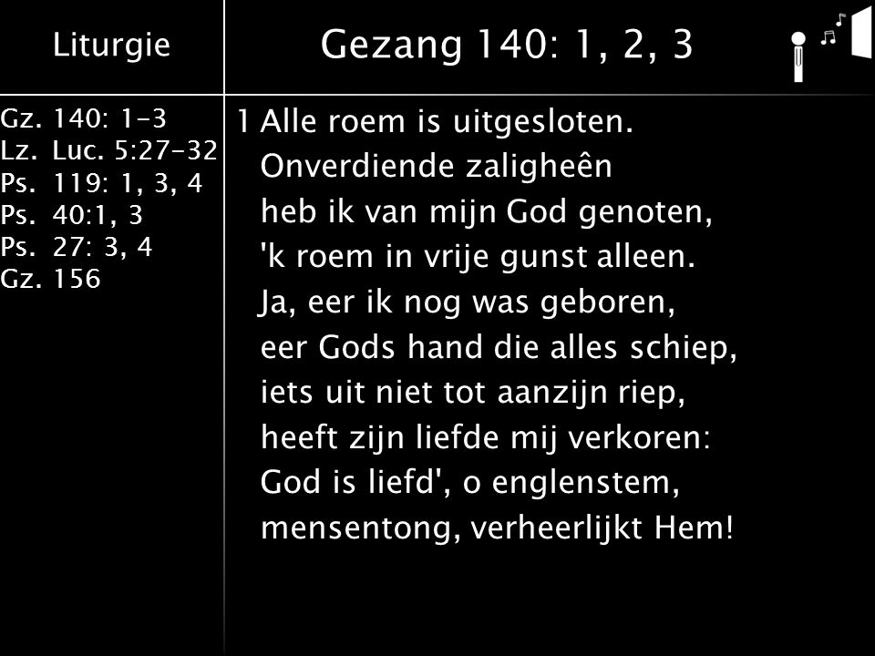 Gezang 140: 1, 2, 3