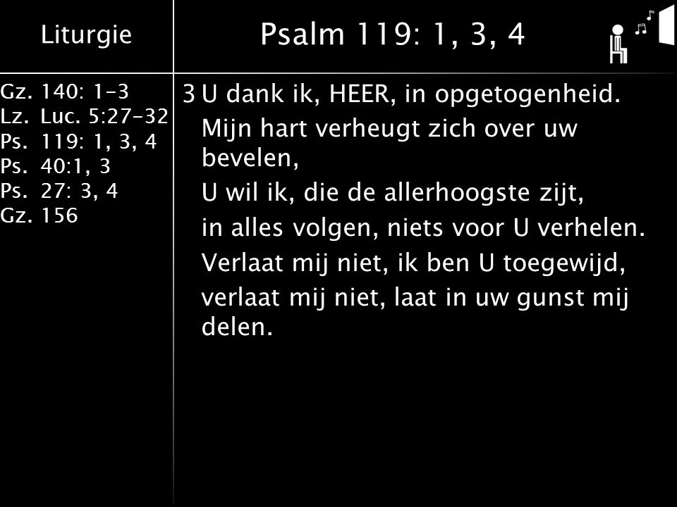 Psalm 119: 1, 3, 4