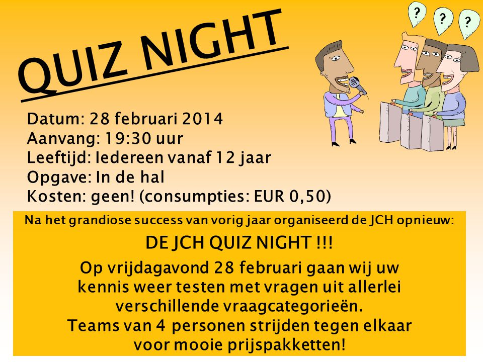 QUIZ NIGHT DE JCH QUIZ NIGHT !!! Datum: 28 februari 2014