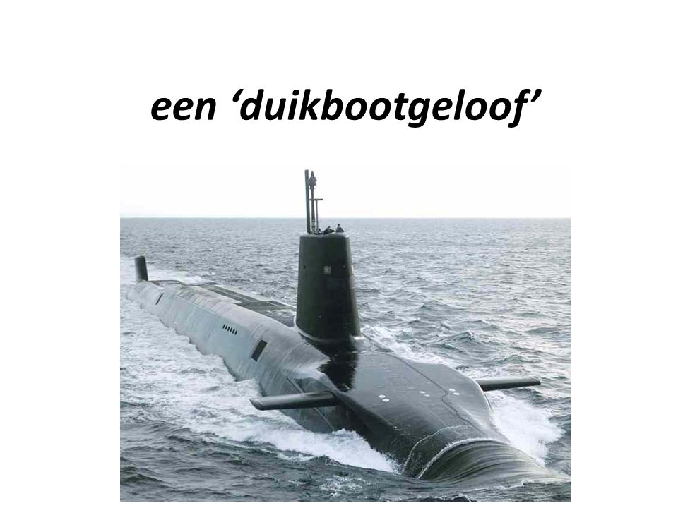 een 'duikbootgeloof'
