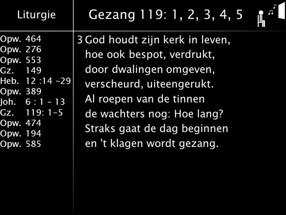 Gezang 119: 1, 2, 3, 4, 5