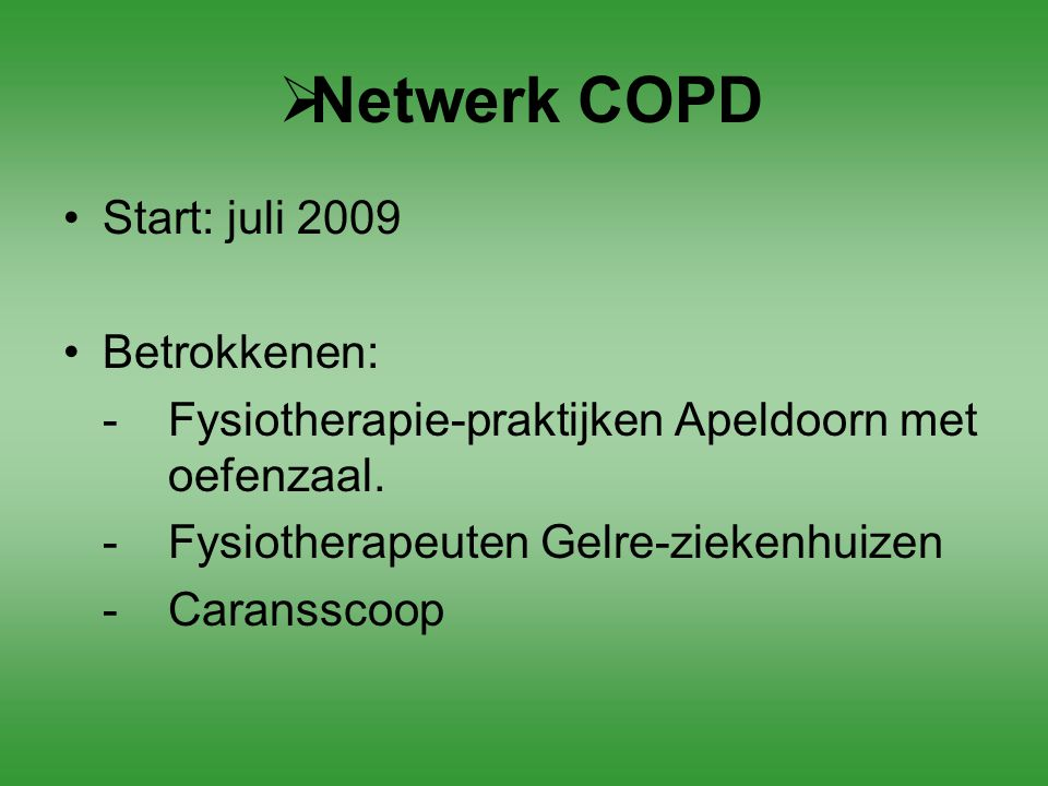 Netwerk COPD Start: juli 2009 Betrokkenen: