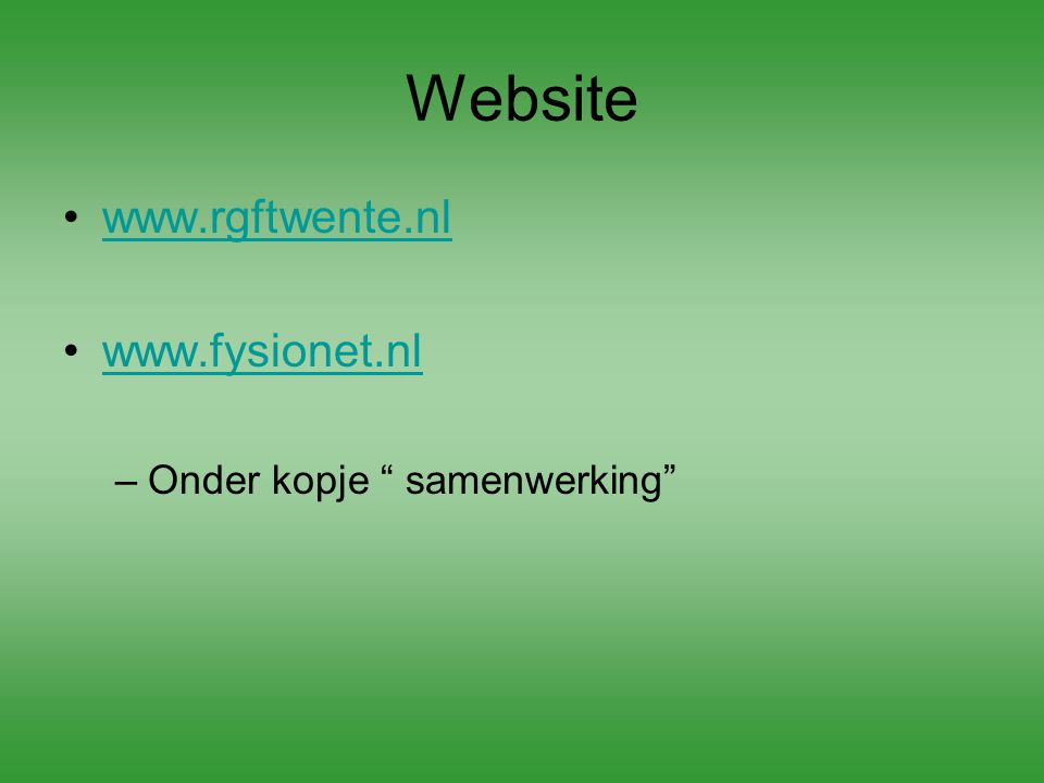 Website www.rgftwente.nl www.fysionet.nl Onder kopje samenwerking