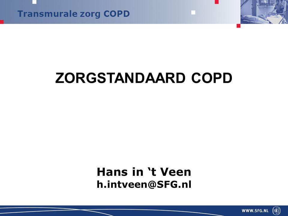 ZORGSTANDAARD COPD Hans in 't Veen h.intveen@SFG.nl 1