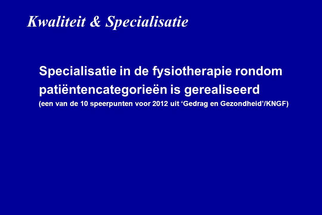 Kwaliteit & Specialisatie