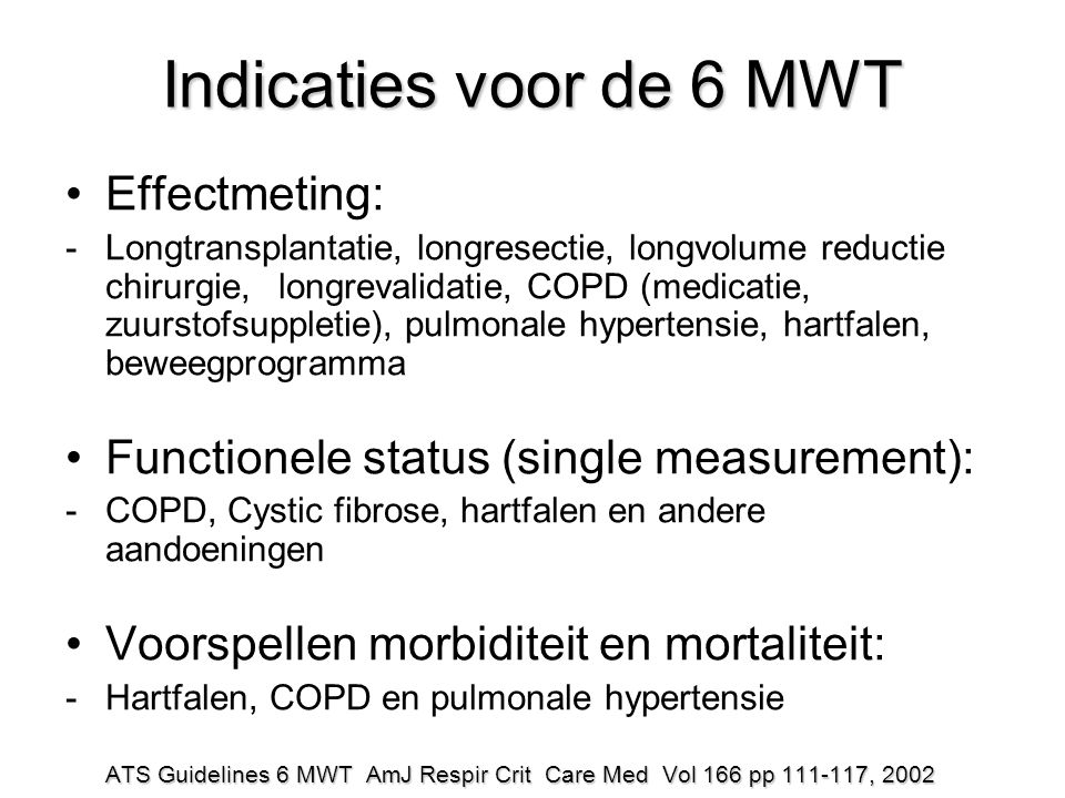 Indicaties voor de 6 MWT Effectmeting: