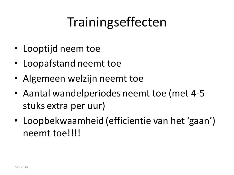 Trainingseffecten Looptijd neem toe Loopafstand neemt toe