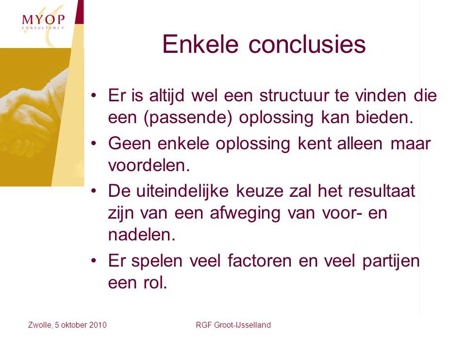 Enkele conclusies Er is altijd wel een structuur te vinden die een (passende) oplossing kan bieden.