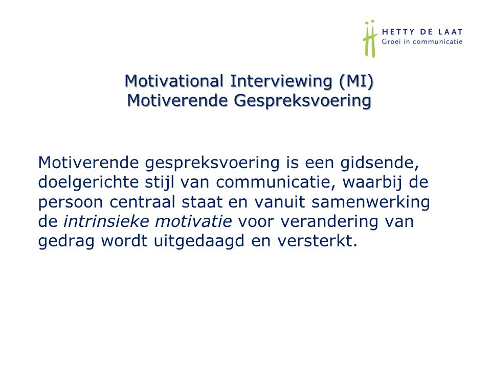 Motivational Interviewing (MI) Motiverende Gespreksvoering