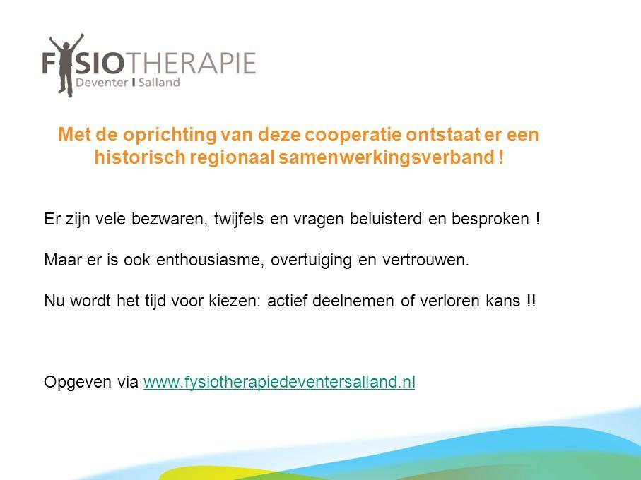 Met de oprichting van deze cooperatie ontstaat er een historisch regionaal samenwerkingsverband !