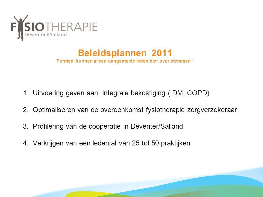 Beleidsplannen 2011 Formeel kunnen alleen aangemelde leden hier over stemmen !