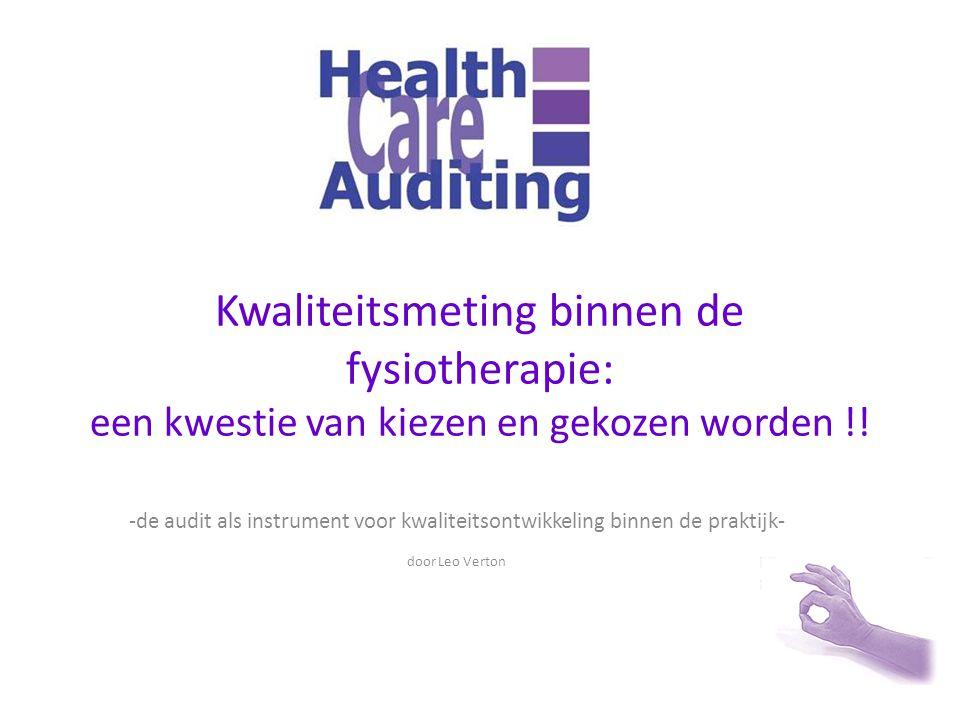 Kwaliteitsmeting binnen de fysiotherapie: een kwestie van kiezen en gekozen worden !!