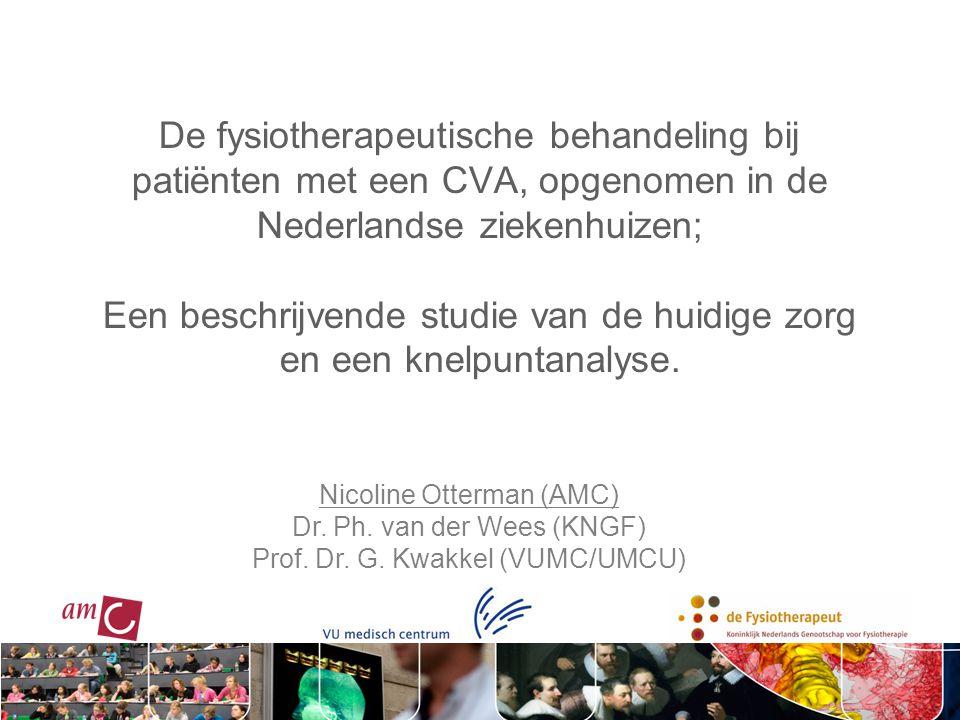 De fysiotherapeutische behandeling bij patiënten met een CVA, opgenomen in de Nederlandse ziekenhuizen; Een beschrijvende studie van de huidige zorg en een knelpuntanalyse.