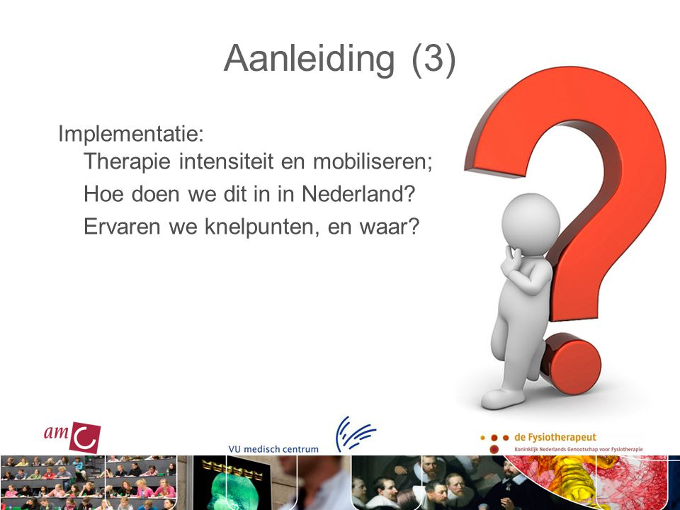 Aanleiding (3) Implementatie: Therapie intensiteit en mobiliseren;