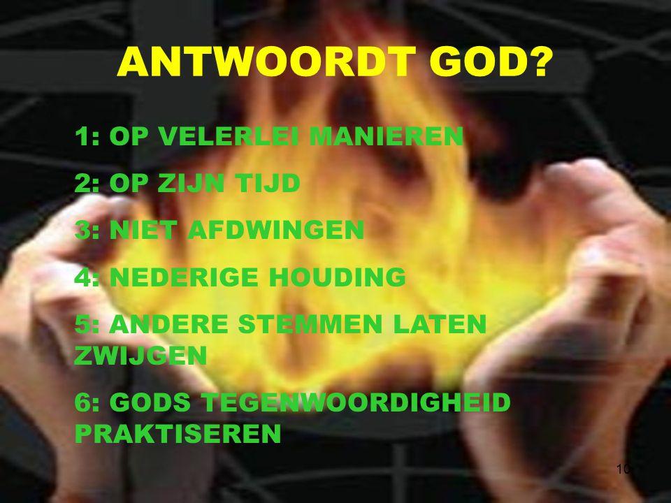 ANTWOORDT GOD 1: OP VELERLEI MANIEREN 2: OP ZIJN TIJD