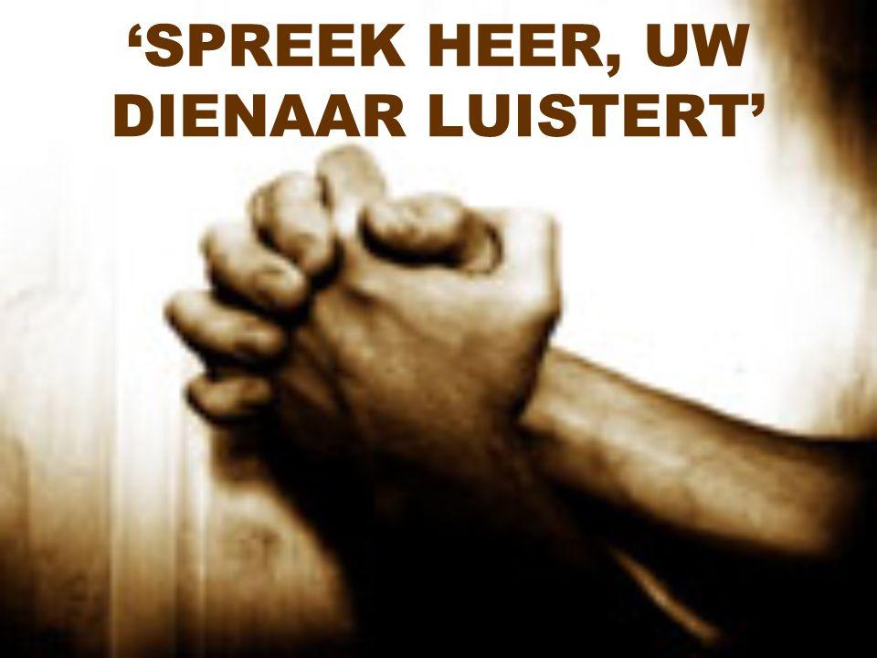 'SPREEK HEER, UW DIENAAR LUISTERT'