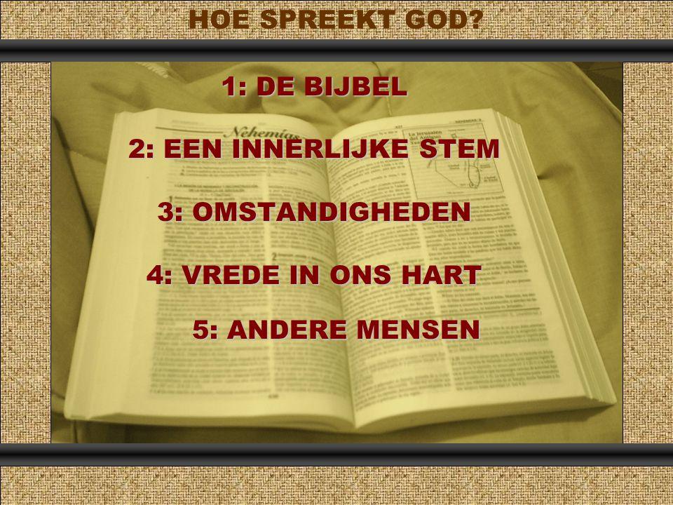 HOE SPREEKT GOD 1: DE BIJBEL 2: EEN INNERLIJKE STEM 3: OMSTANDIGHEDEN