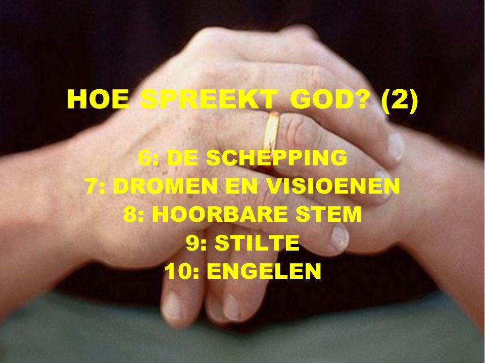 HOE SPREEKT GOD (2) 6: DE SCHEPPING 7: DROMEN EN VISIOENEN