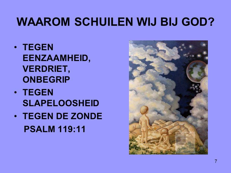 WAAROM SCHUILEN WIJ BIJ GOD