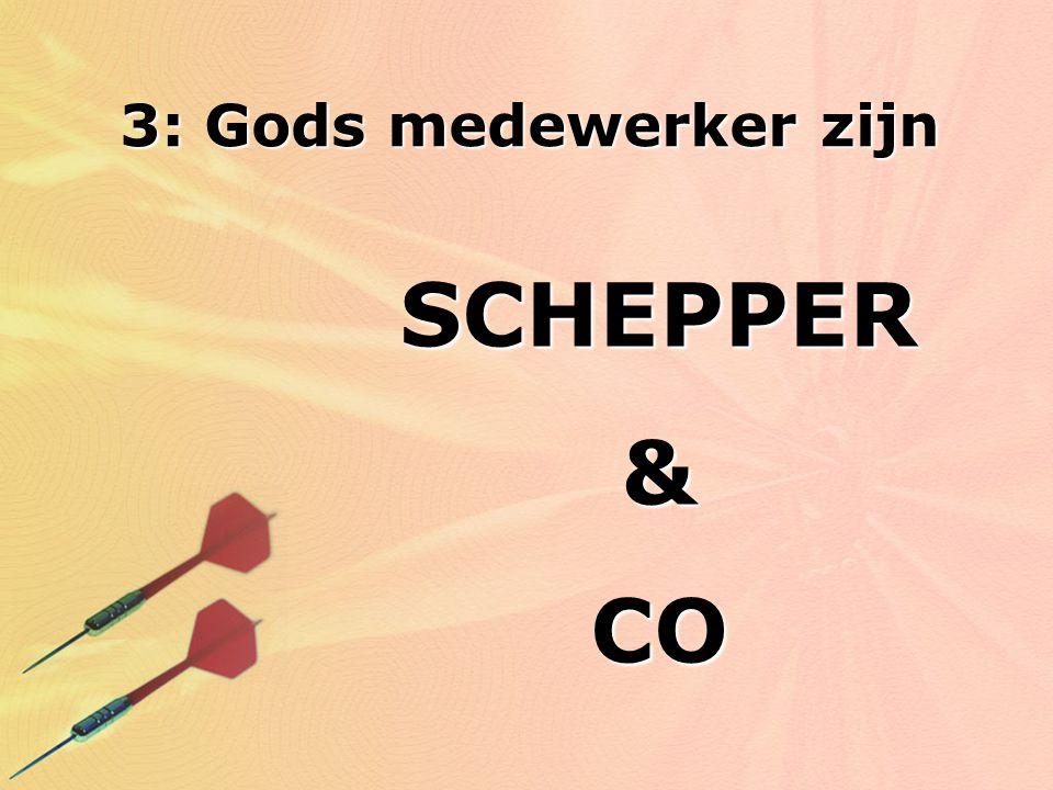 3: Gods medewerker zijn SCHEPPER & CO