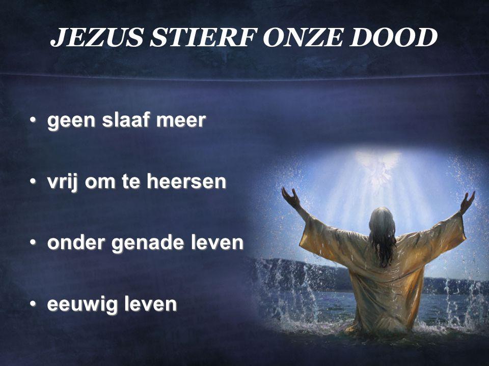 JEZUS STIERF ONZE DOOD geen slaaf meer vrij om te heersen