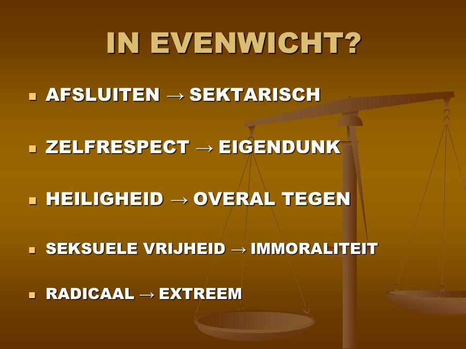 IN EVENWICHT AFSLUITEN → SEKTARISCH ZELFRESPECT → EIGENDUNK