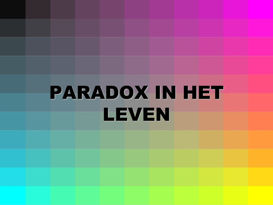 PARADOX IN HET LEVEN