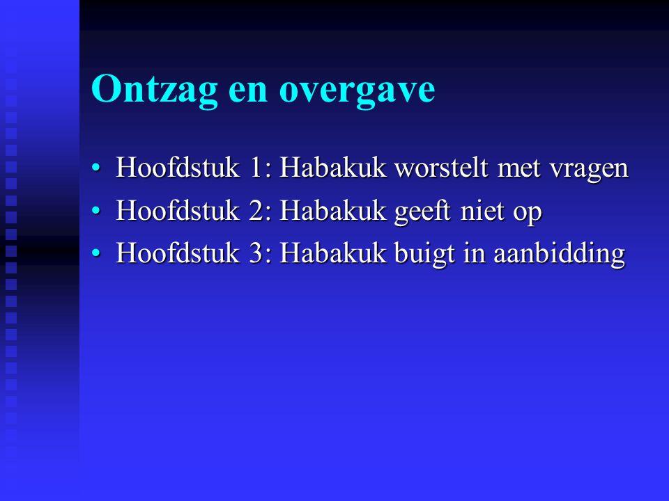 Ontzag en overgave Hoofdstuk 1: Habakuk worstelt met vragen