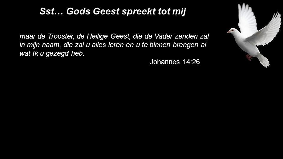 Sst… Gods Geest spreekt tot mij