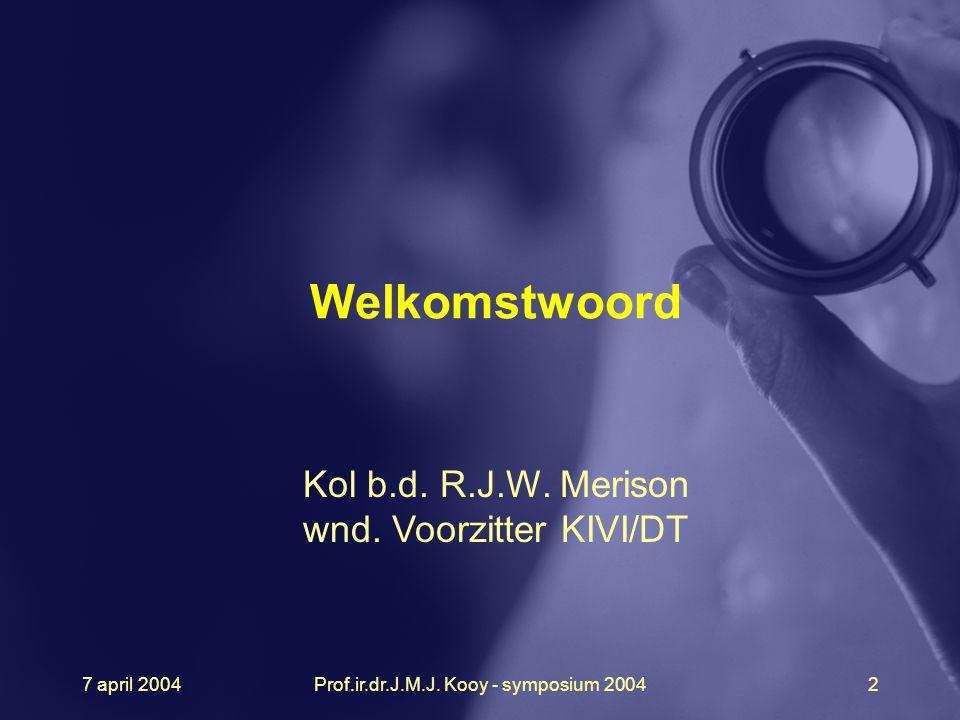 Welkomstwoord Kol b.d. R.J.W. Merison wnd. Voorzitter KIVI/DT