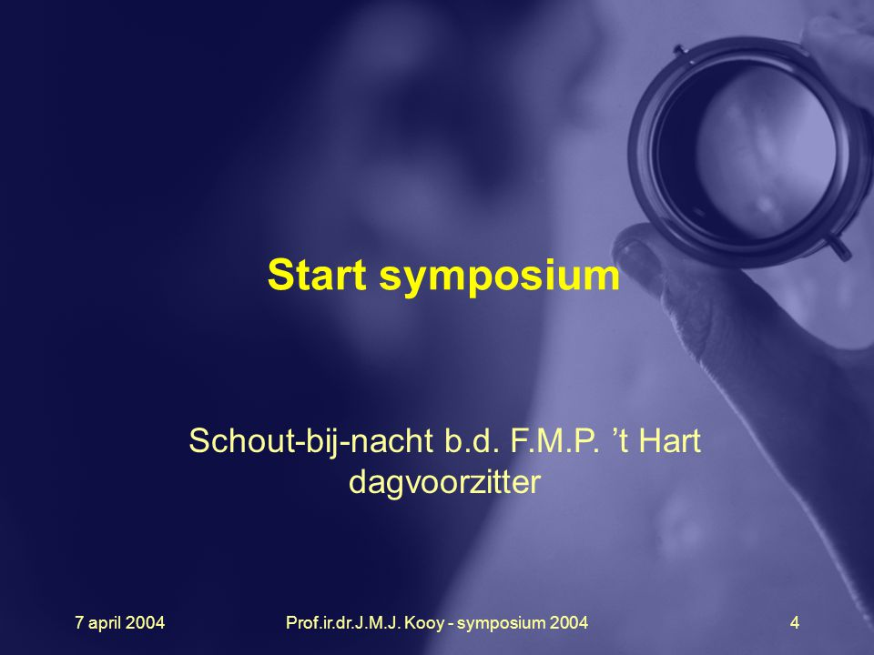 Start symposium Schout-bij-nacht b.d. F.M.P. 't Hart dagvoorzitter