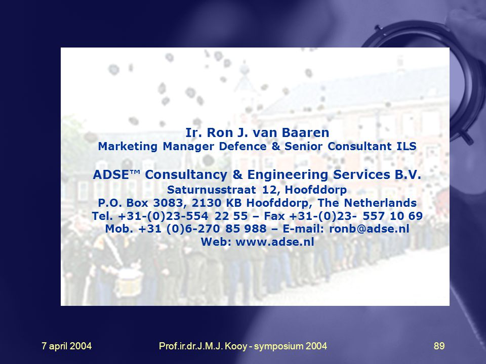 Ir. Ron J. van Baaren ADSE™ Consultancy & Engineering Services B.V.