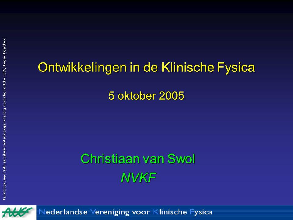 Ontwikkelingen in de Klinische Fysica 5 oktober 2005