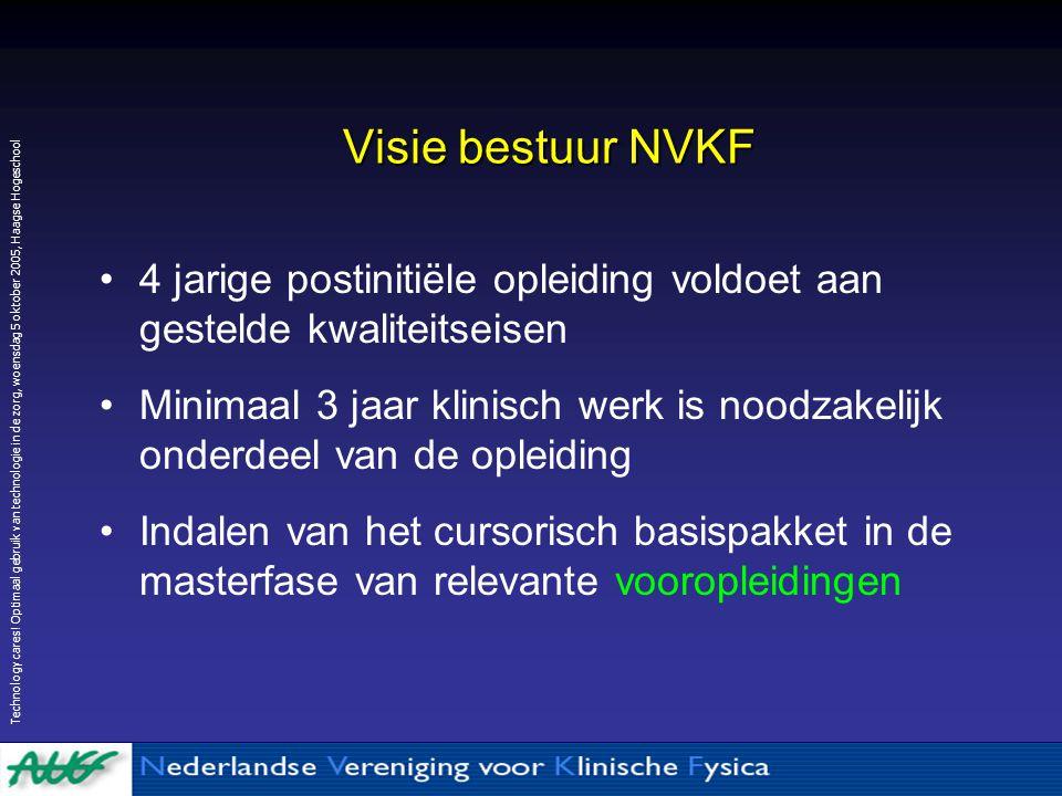 Visie bestuur NVKF 4 jarige postinitiële opleiding voldoet aan gestelde kwaliteitseisen.