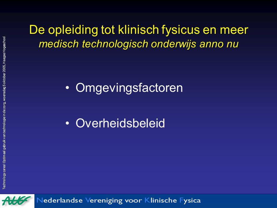De opleiding tot klinisch fysicus en meer medisch technologisch onderwijs anno nu