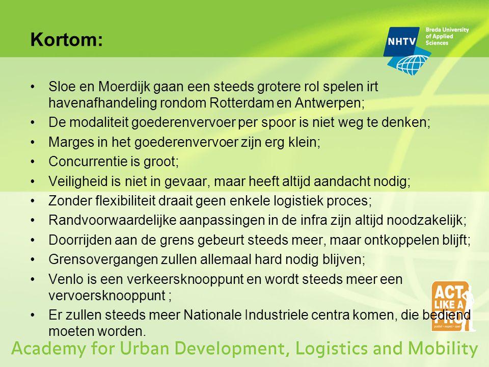 Kortom: Sloe en Moerdijk gaan een steeds grotere rol spelen irt havenafhandeling rondom Rotterdam en Antwerpen;