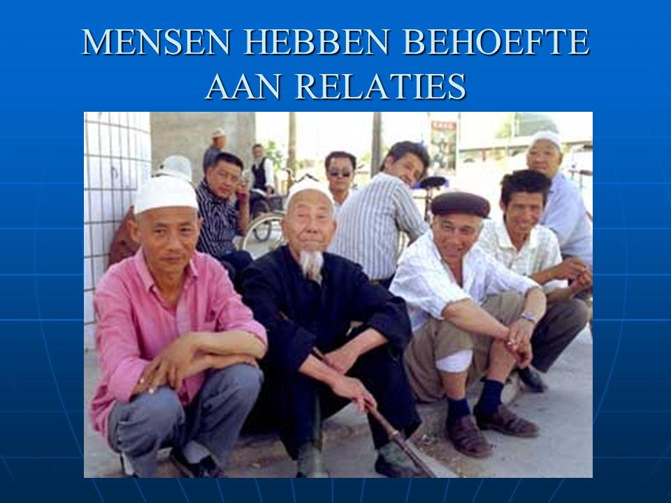 MENSEN HEBBEN BEHOEFTE AAN RELATIES