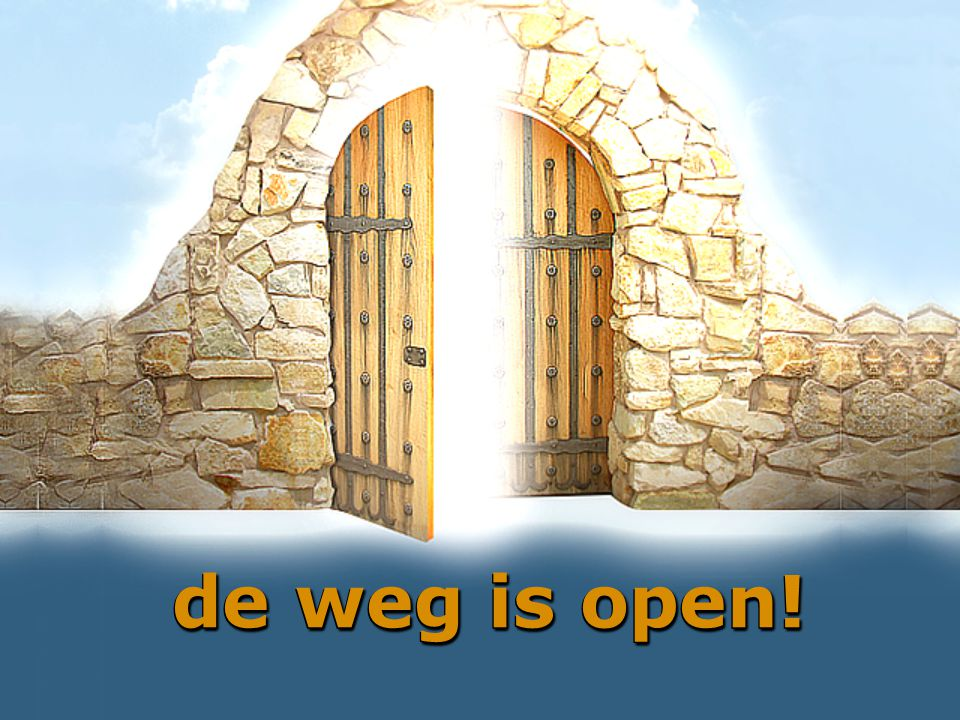 de weg is open!