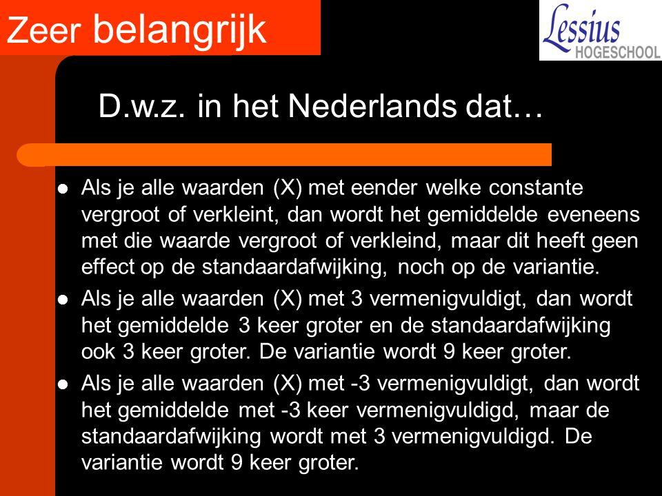 Zeer belangrijk Betekenis D.w.z. in het Nederlands dat…