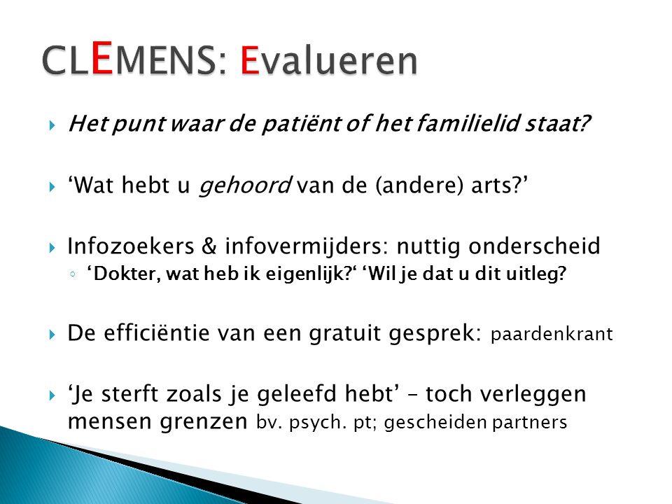 CLEMENS: Evalueren Het punt waar de patiënt of het familielid staat