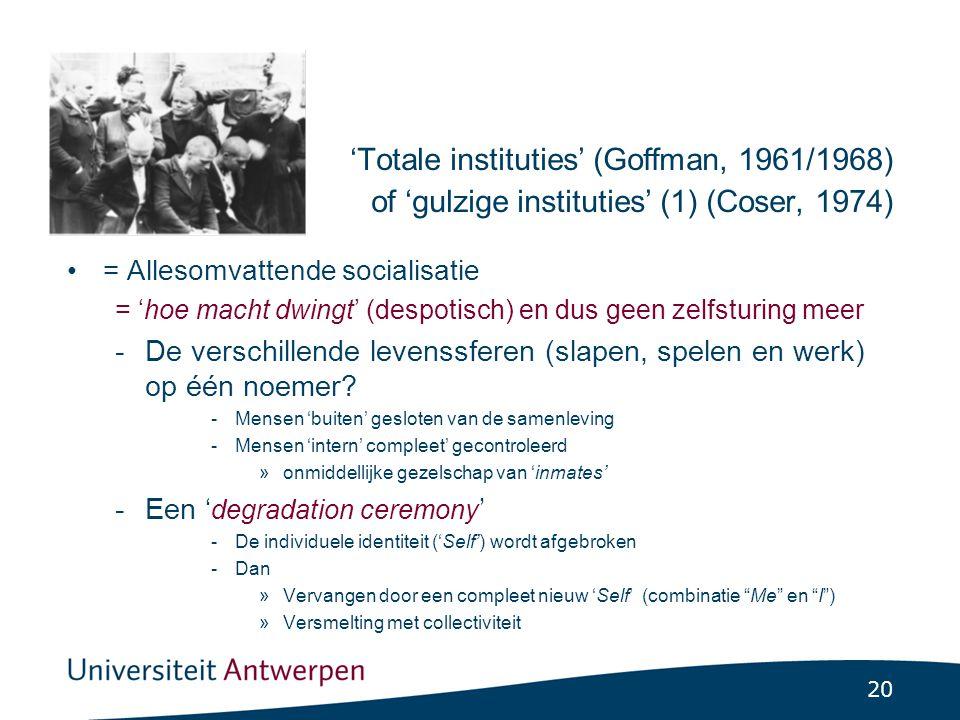 'Totale instituties' (Goffman, 1961/1968) of 'gulzige instituties' (2) Coser, 1974)
