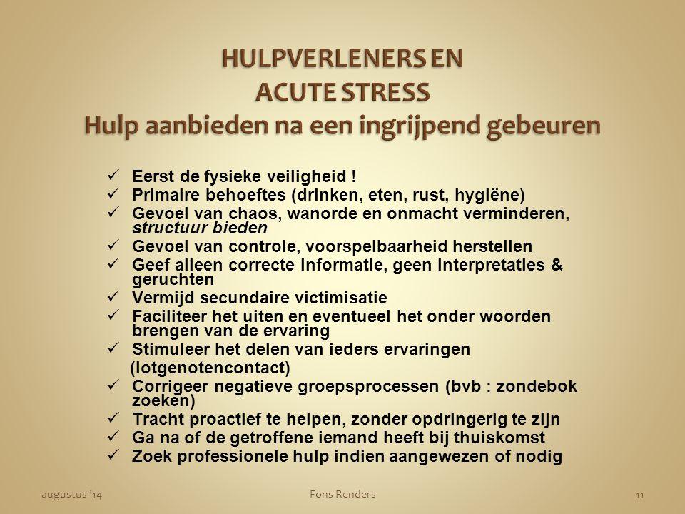 HULPVERLENERS EN ACUTE STRESS Hulp aanbieden na een ingrijpend gebeuren