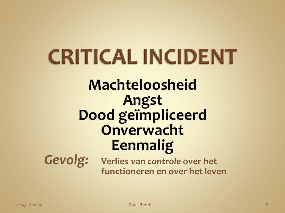 CRITICAL INCIDENT Machteloosheid Angst Dood geïmpliceerd Onverwacht