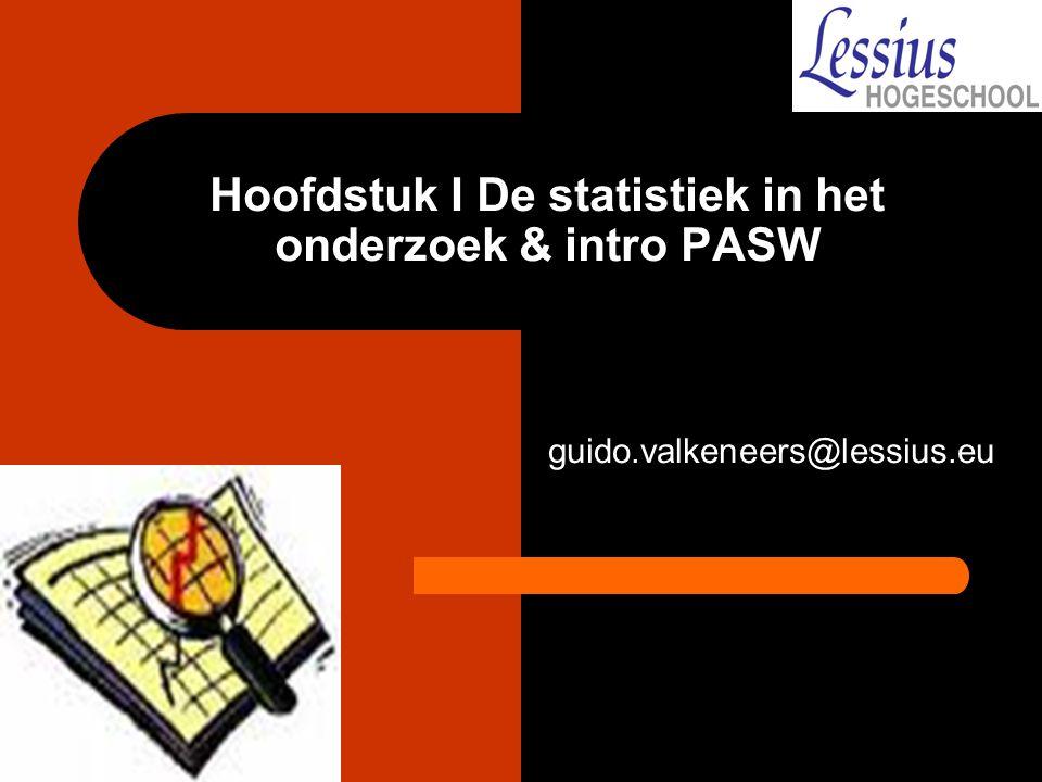 Hoofdstuk I De statistiek in het onderzoek & intro PASW